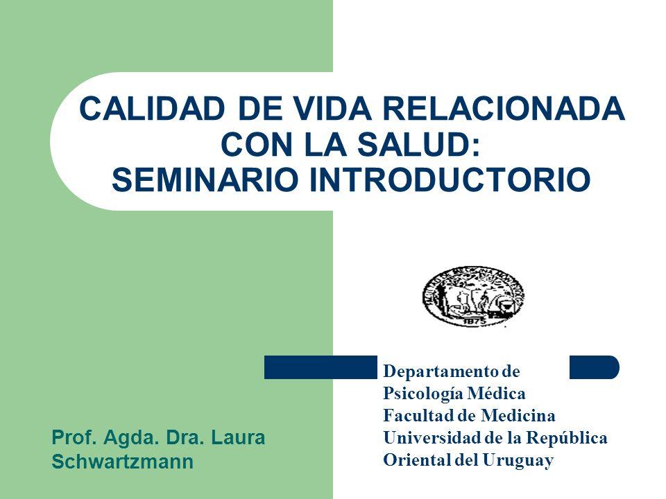 CALIDAD DE VIDA RELACIONADA CON LA SALUD: SEMINARIO INTRODUCTORIO Prof.