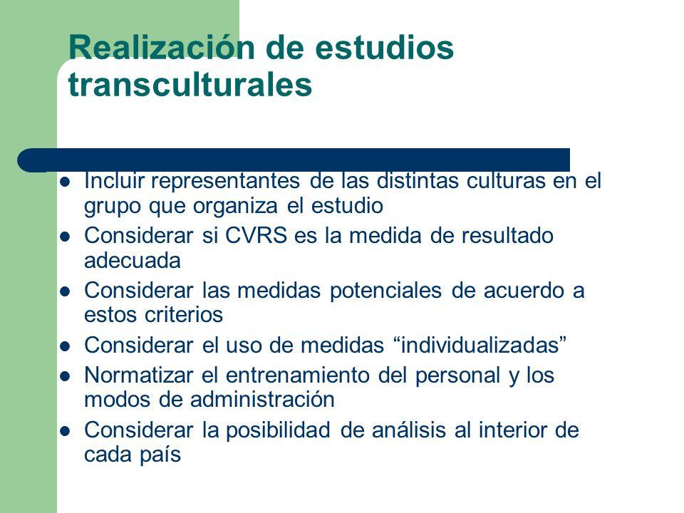 Realización de estudios transculturales Incluir representantes de las distintas culturas en el grupo que organiza el estudio Considerar si CVRS es la