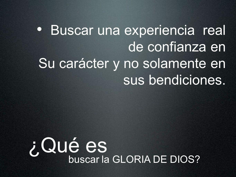 ¿Por qué deberíamos vivir para gloria de Dios.