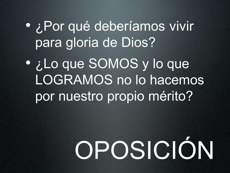 ¿No es contradictorio que un Dios que condena el egoísmo desee que todos vivan para Su gloria.