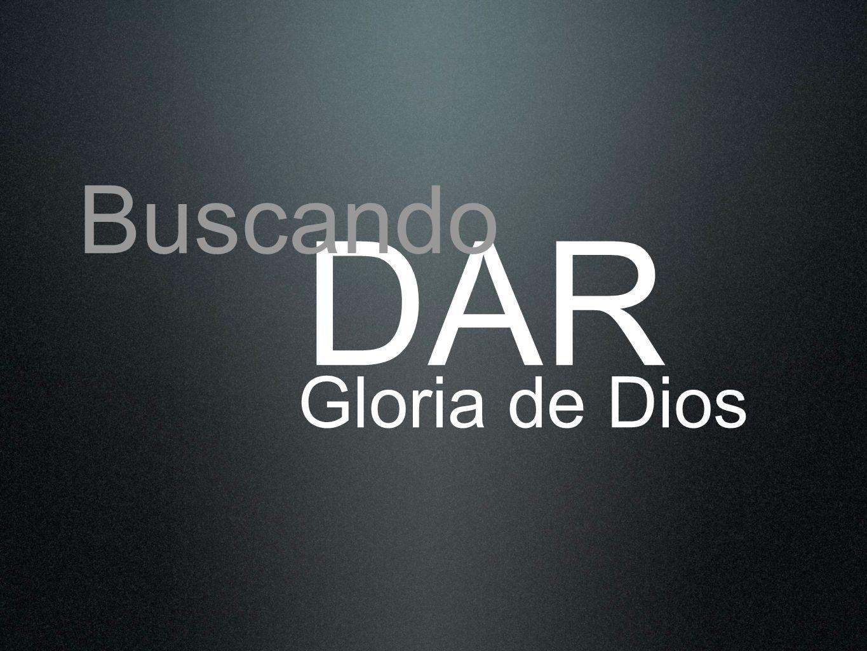 DAR Gloria de Dios Buscando