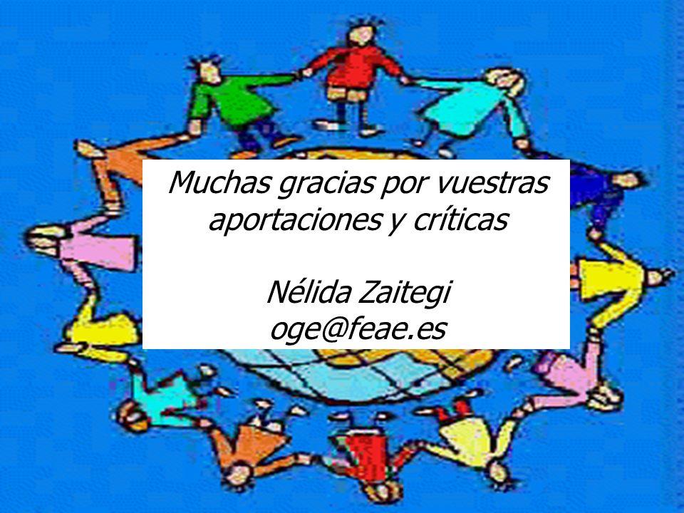 Zaitegi 2008 Muchas gracias por vuestras aportaciones y críticas Nélida Zaitegi oge@feae.es
