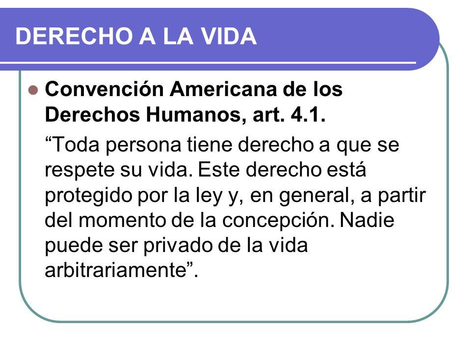 DERECHO A LA VIDA Convención Americana de los Derechos Humanos, art.