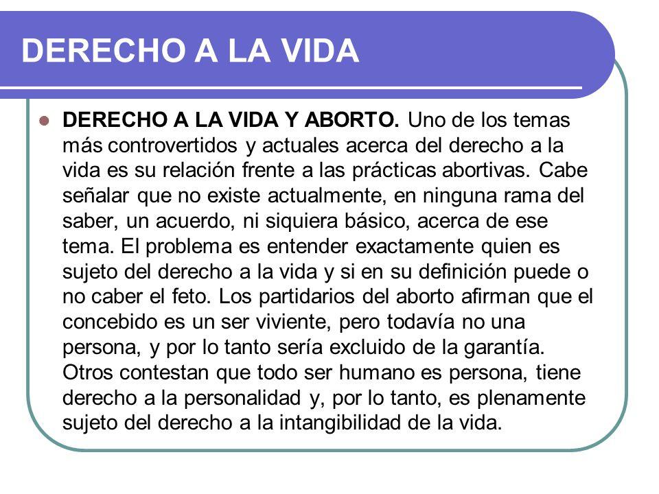 DERECHO A LA VIDA DERECHO A LA VIDA Y ABORTO.