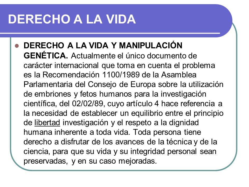 DERECHO A LA VIDA DERECHO A LA VIDA Y MANIPULACIÓN GENÉTICA.