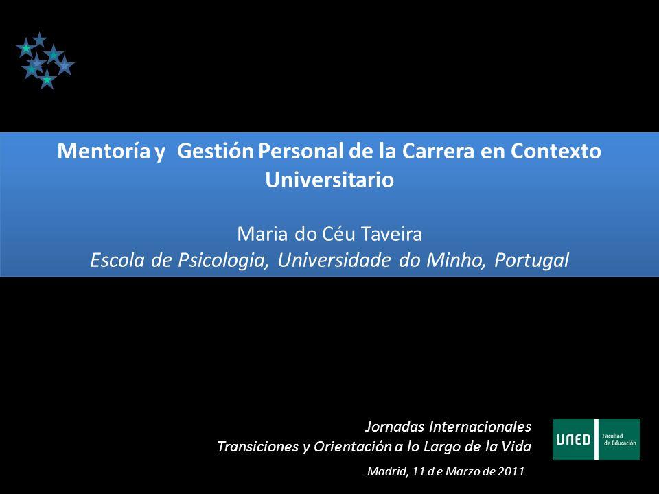 Jornadas Internacionales Transiciones y Orientación a lo Largo de la Vida Madrid, 11 d e Marzo de 2011 Mentoría y Gestión Personal de la Carrera en Co