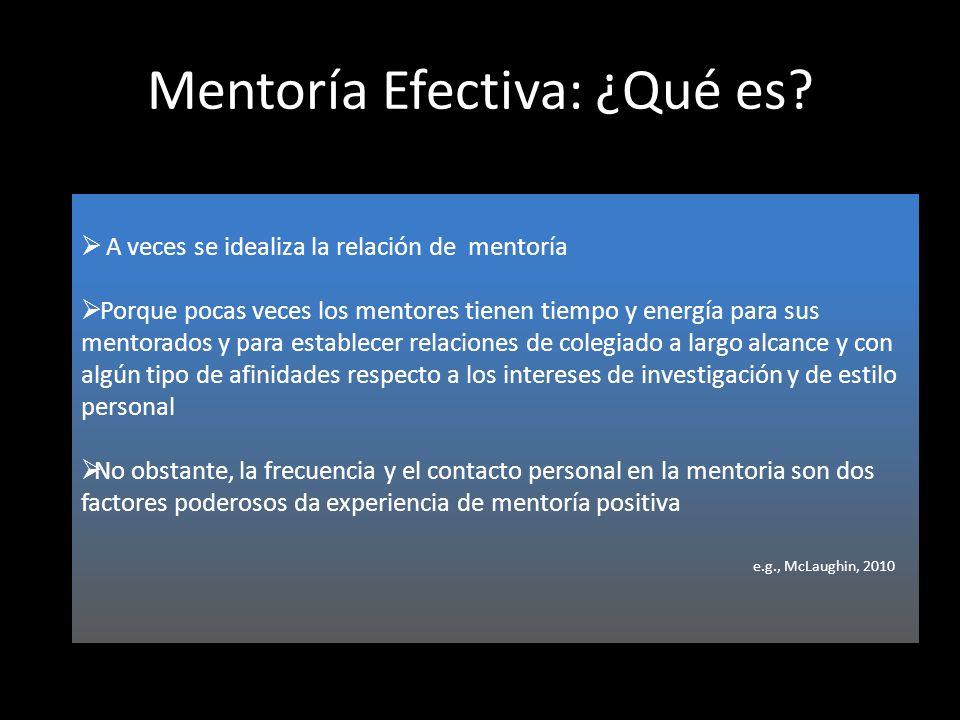 Mentoría Efectiva: ¿Qué es? A veces se idealiza la relación de mentoría Porque pocas veces los mentores tienen tiempo y energía para sus mentorados y