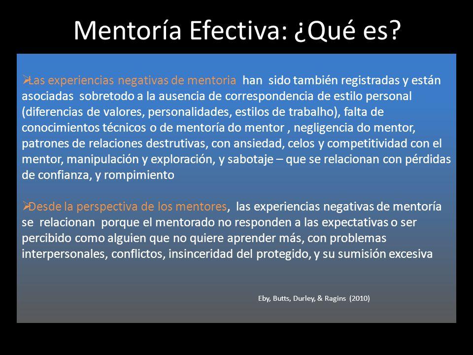 Mentoría Efectiva: ¿Qué es? Las experiencias negativas de mentoria han sido también registradas y están asociadas sobretodo a la ausencia de correspon