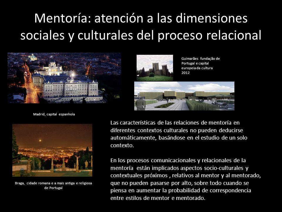 Mentoría: atención a las dimensiones sociales y culturales del proceso relacional Braga, cidade romana e a mais antiga e religiosa de Portugal Guimarã