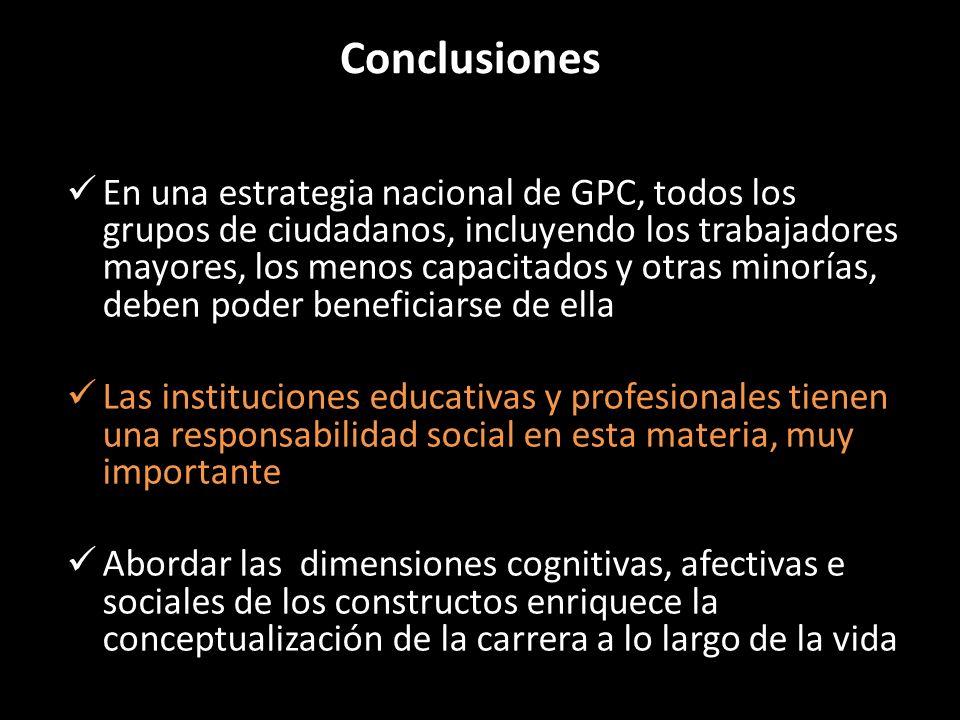 Conclusiones En una estrategia nacional de GPC, todos los grupos de ciudadanos, incluyendo los trabajadores mayores, los menos capacitados y otras min