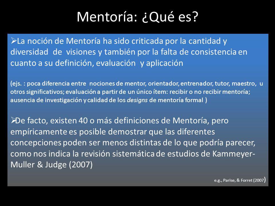 Mentoría: ¿Qué es? La noción de Mentoría ha sido criticada por la cantidad y diversidad de visiones y también por la falta de consistencia en cuanto a