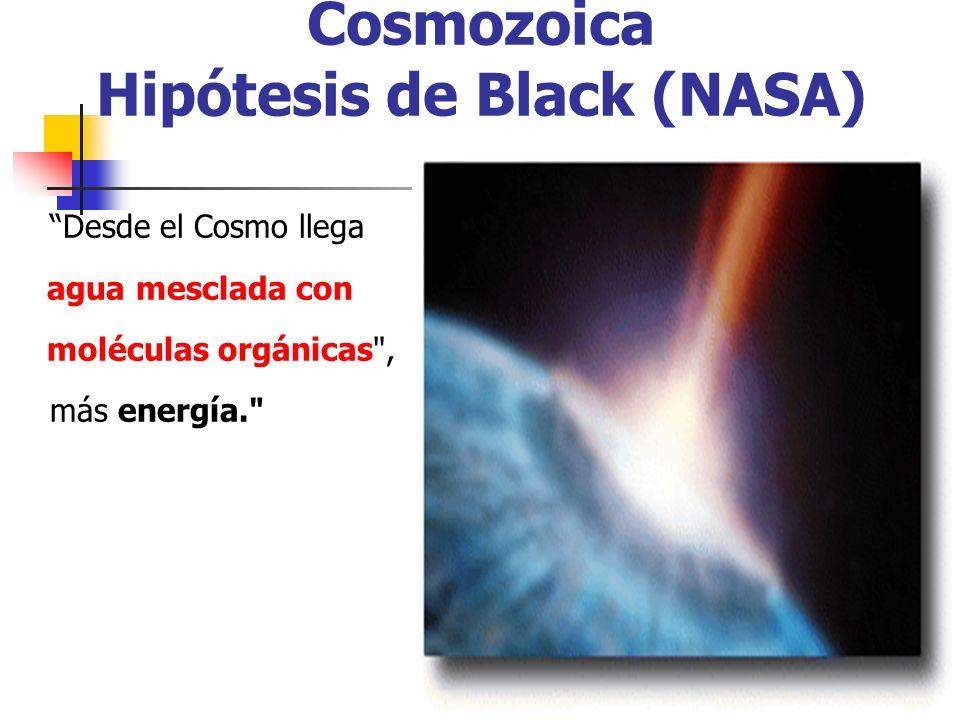 Cosmozoica Hipótesis de Black (NASA) Desde el Cosmo llega agua mesclada con moléculas orgánicas