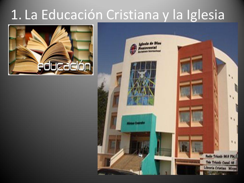 1.La Educación Cristiana y la Iglesia