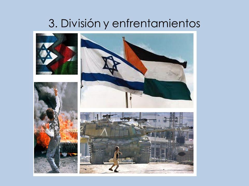 3. División y enfrentamientos
