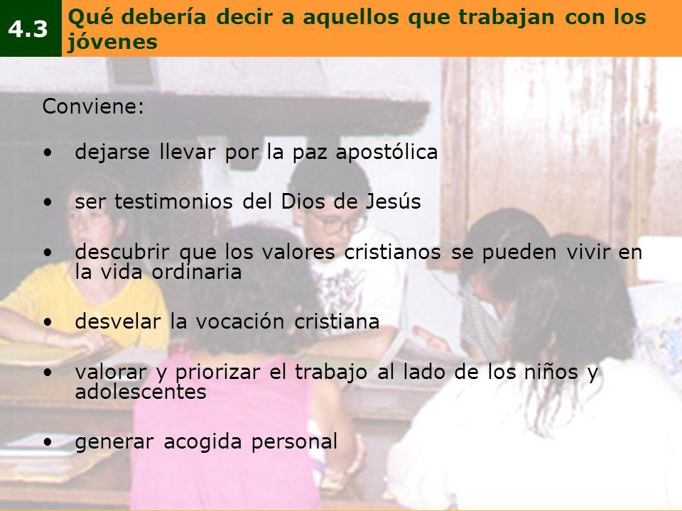 Conviene: dejarse llevar por la paz apostólica ser testimonios del Dios de Jesús descubrir que los valores cristianos se pueden vivir en la vida ordin