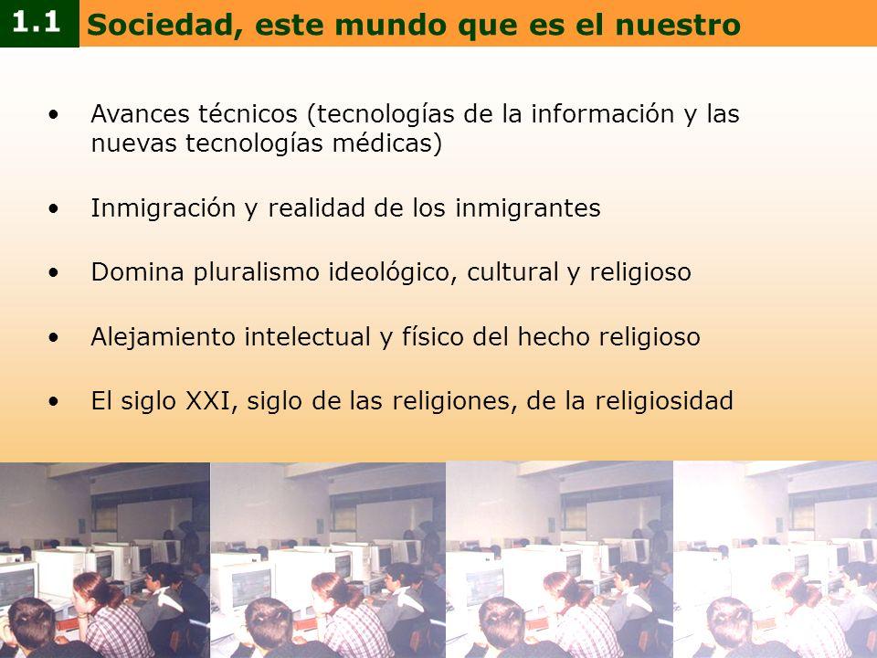 Avances técnicos (tecnologías de la información y las nuevas tecnologías médicas) Inmigración y realidad de los inmigrantes Domina pluralismo ideológi
