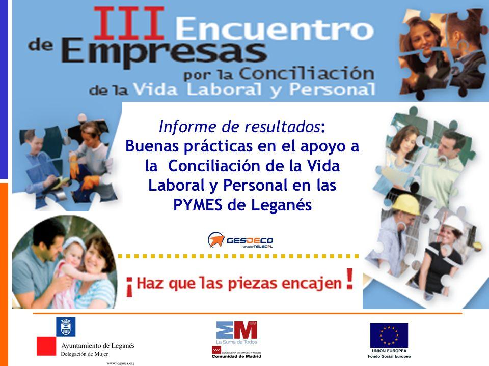 1 Informe de resultados: Buenas prácticas en el apoyo a la Conciliación de la Vida Laboral y Personal en las PYMES de Leganés