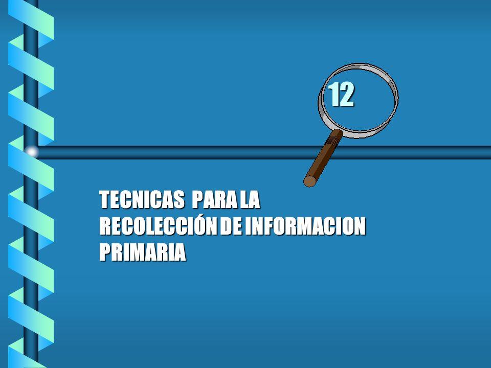 12 TECNICAS PARA LA RECOLECCIÓN DE INFORMACION PRIMARIA