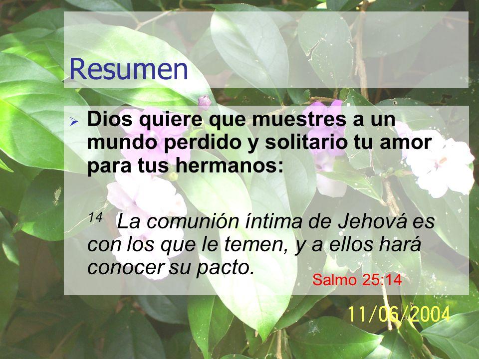 www.iglesiabiblicabautista.org Resumen Dios quiere que muestres a un mundo perdido y solitario tu amor para tus hermanos: 14 La comunión íntima de Jeh