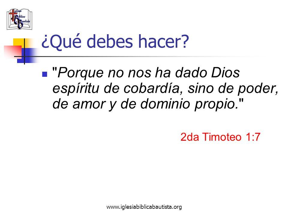 www.iglesiabiblicabautista.org ¿Qué debes hacer?
