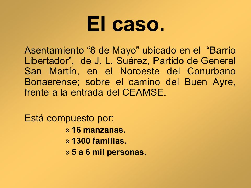 El caso. Asentamiento 8 de Mayo ubicado en el Barrio Libertador, de J. L. Suárez, Partido de General San Martín, en el Noroeste del Conurbano Bonaeren
