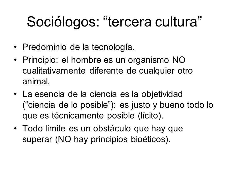 Sociólogos: tercera cultura Predominio de la tecnología. Principio: el hombre es un organismo NO cualitativamente diferente de cualquier otro animal.