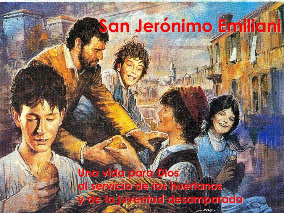San Jerónimo Emiliani Una vida para Dios al servicio de los huérfanos y de la juventud desamparada