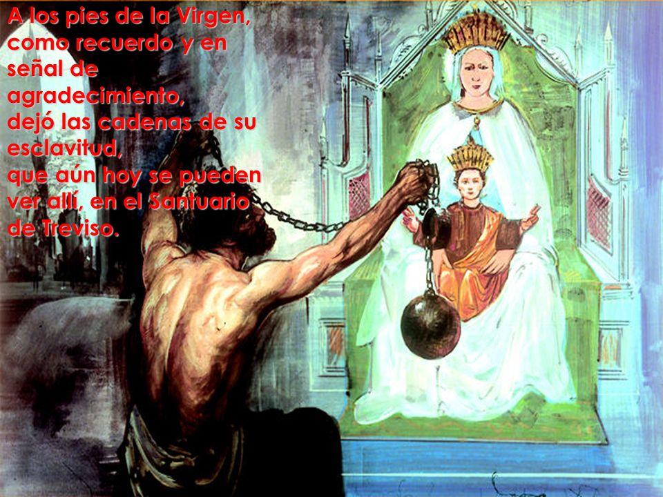 A los pies de la Virgen, como recuerdo y en señal de agradecimiento, dejó las cadenas de su esclavitud, que aún hoy se pueden ver allí, en el Santuari