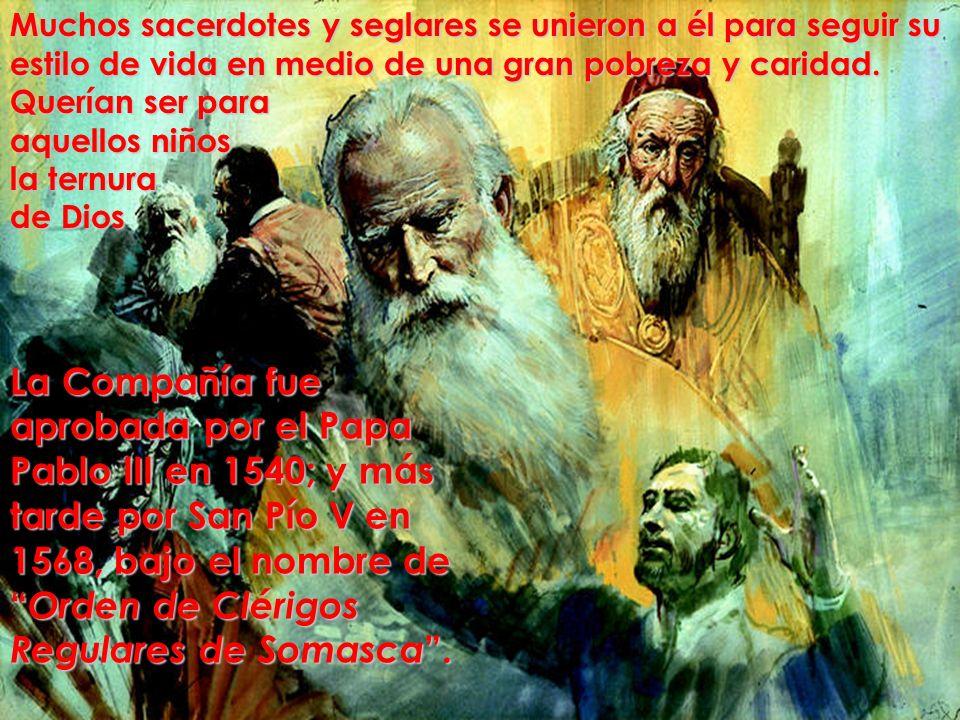 Muchos sacerdotes y seglares se unieron a él para seguir su estilo de vida en medio de una gran pobreza y caridad. Querían ser para aquellos niños la