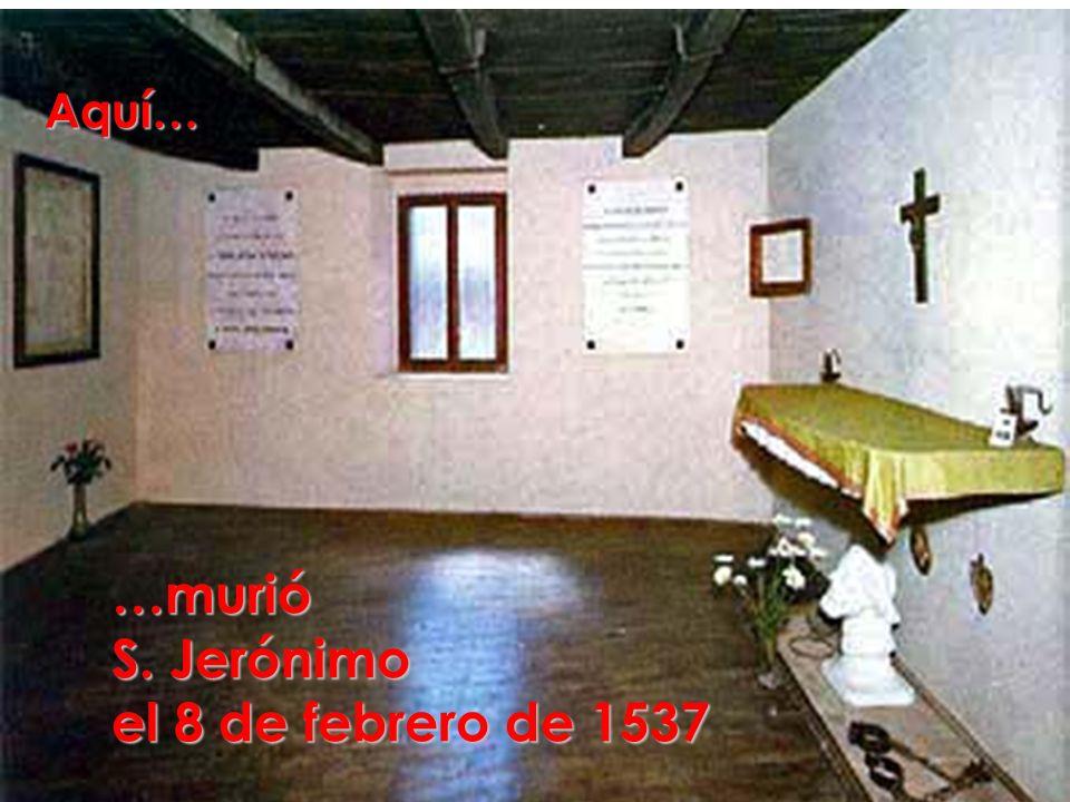 …murió S. Jerónimo el 8 de febrero de 1537 Aquí…