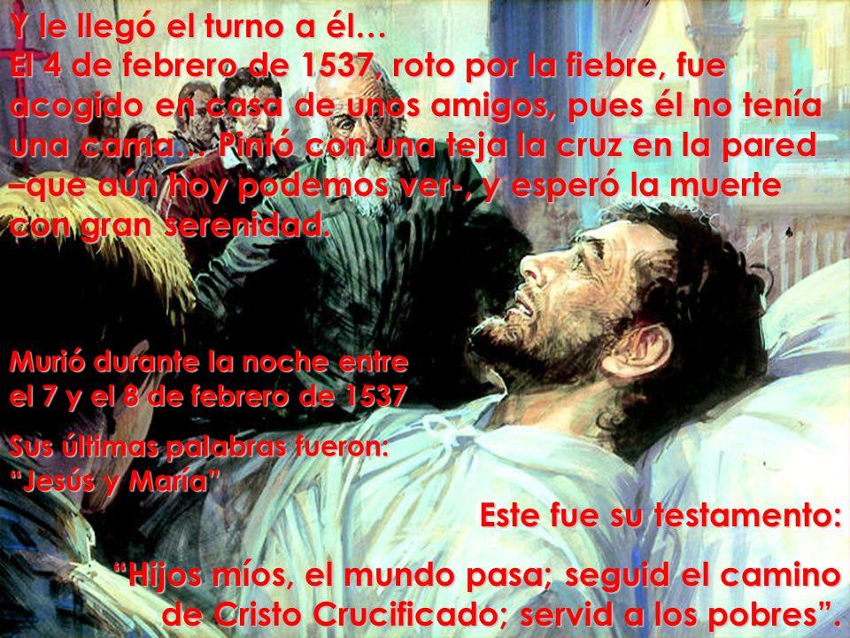 Y le llegó el turno a él… El 4 de febrero de 1537, roto por la fiebre, fue acogido en casa de unos amigos, pues él no tenía una cama… Pintó con una te