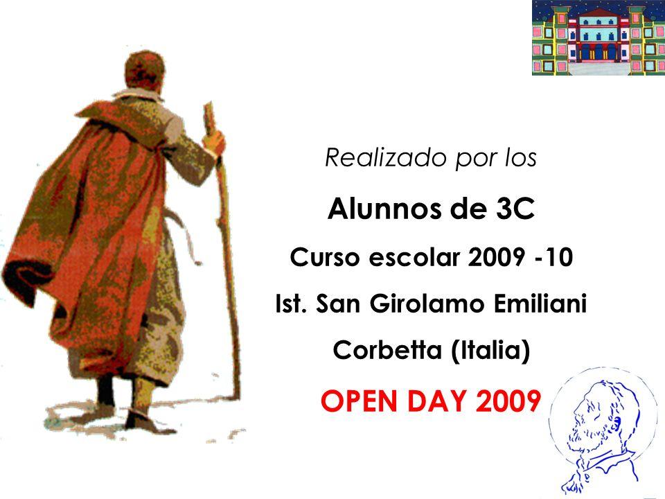 Realizado por los Alunnos de 3C Curso escolar 2009 -10 Ist. San Girolamo Emiliani Corbetta (Italia) OPEN DAY 2009