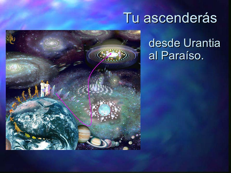 Tu destino es el Paraíso… El más grande cuerpo material en el Universo, El más grande cuerpo material en el Universo,...y el lugar de habitación de Dios....y el lugar de habitación de Dios.