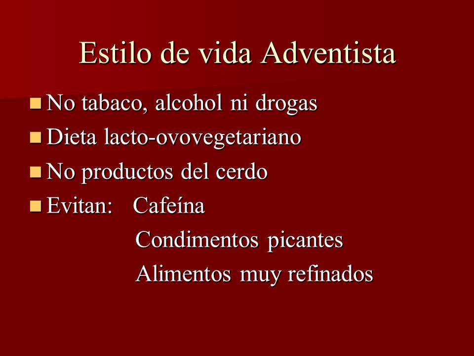 Estilo de vida Adventista No tabaco, alcohol ni drogas No tabaco, alcohol ni drogas Dieta lacto-ovovegetariano Dieta lacto-ovovegetariano No productos