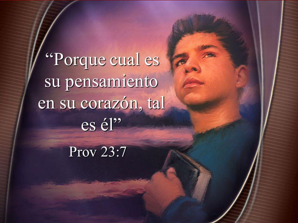 Porque cual es su pensamiento en su corazón, tal es él Porque cual es su pensamiento en su corazón, tal es él Prov 23:7 Prov 23:7