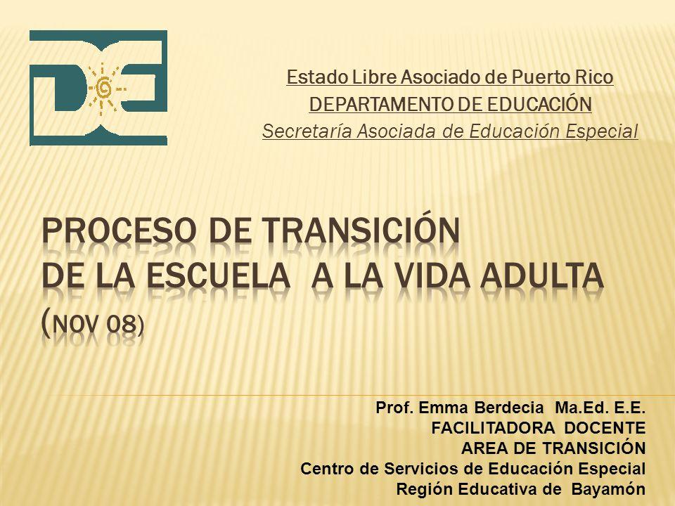 Estado Libre Asociado de Puerto Rico DEPARTAMENTO DE EDUCACIÓN Secretaría Asociada de Educación Especial Prof.