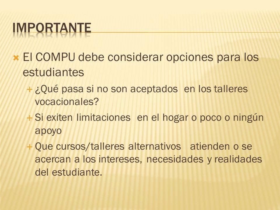 El COMPU debe considerar opciones para los estudiantes ¿Qué pasa si no son aceptados en los talleres vocacionales.