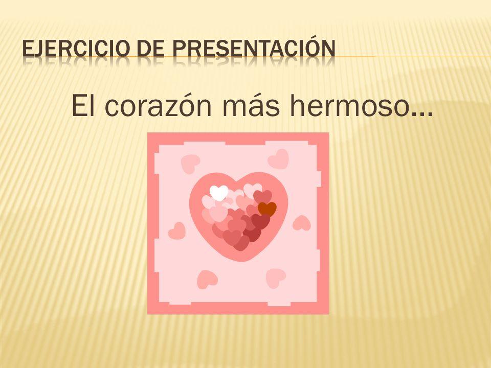 El corazón más hermoso…