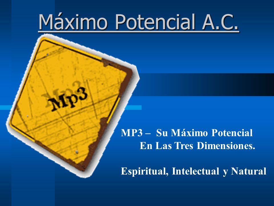Máximo Potencial A.C.MP3 – Su Máximo Potencial En Las Tres Dimensiones.