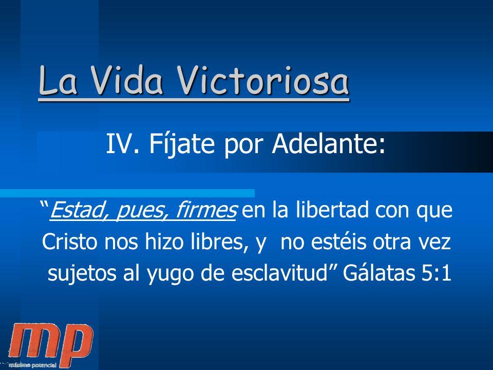 La Vida Victoriosa IV.