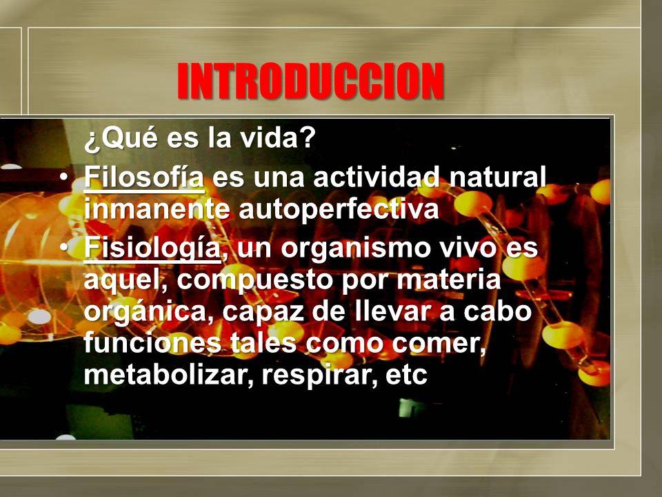 INTRODUCCION ¿Qué es la vida.Bioquímica.