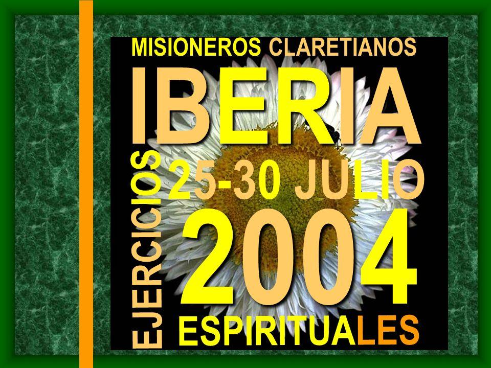 IBERIA MISIONEROS CLARETIANOS EJERCICIOS ESPIRITUALES 25-30 JULIO 2004