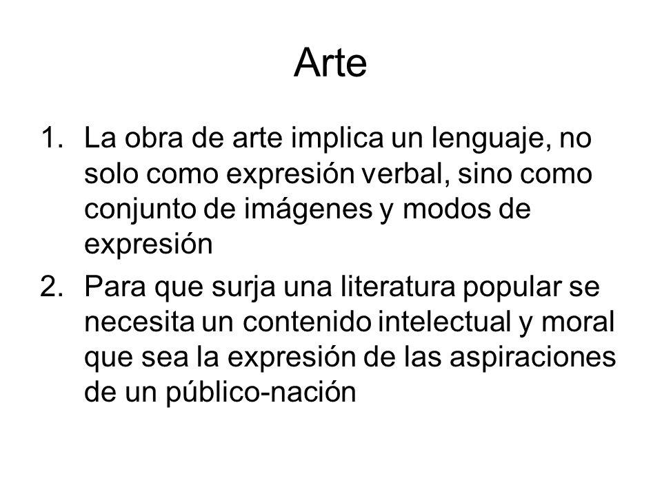 Arte 1.La obra de arte implica un lenguaje, no solo como expresión verbal, sino como conjunto de imágenes y modos de expresión 2.Para que surja una li