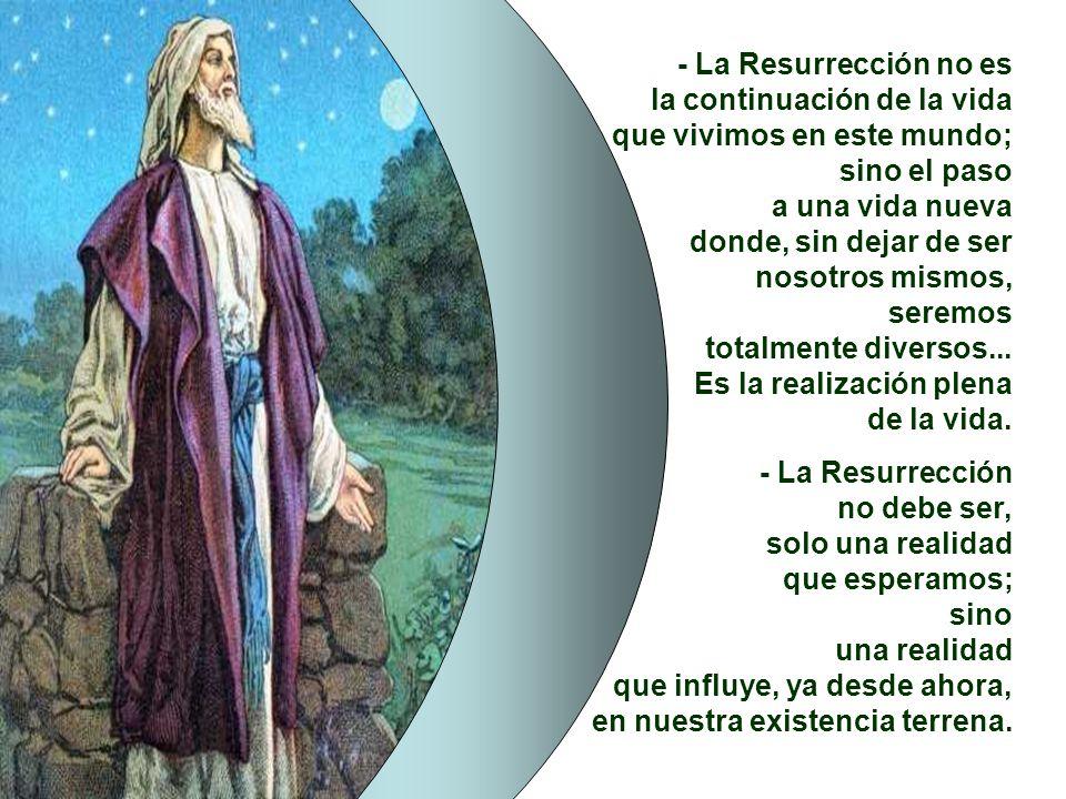 La RESURRECCIÓN: - La Resurrección es la esperanza que da sentido a todo la vida del cristiano. La fe cristiana se convierte en esperanza de la resurr