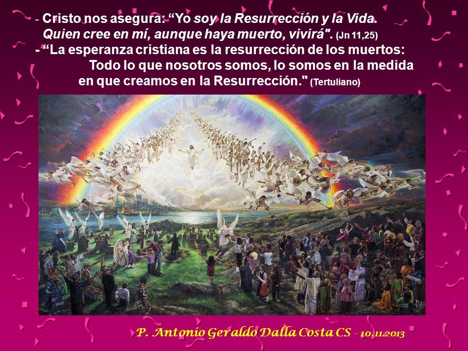 La Liturgia nos presenta una verdad consoladora: Venimos de Dios y, con la muerte, volvemos a Él. La Muerte no nos debe asustar: Es el encuentro marav