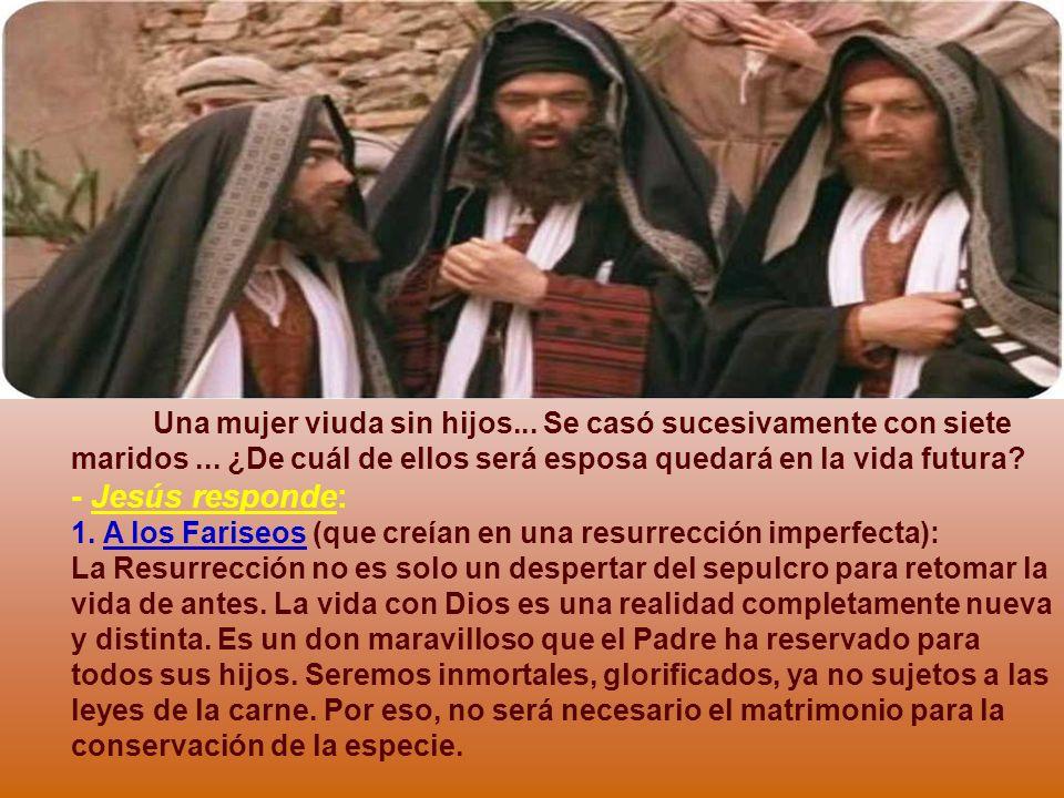 La idea se fue desarrollando, hasta quedar completamente iluminada por Cristo. En el Evangelio, Jesús habla claramente de la Resurrección, afirmando q