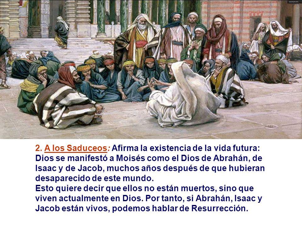 Una mujer viuda sin hijos... Se casó sucesivamente con siete maridos... ¿De cuál de ellos será esposa quedará en la vida futura? - Jesús responde: 1.
