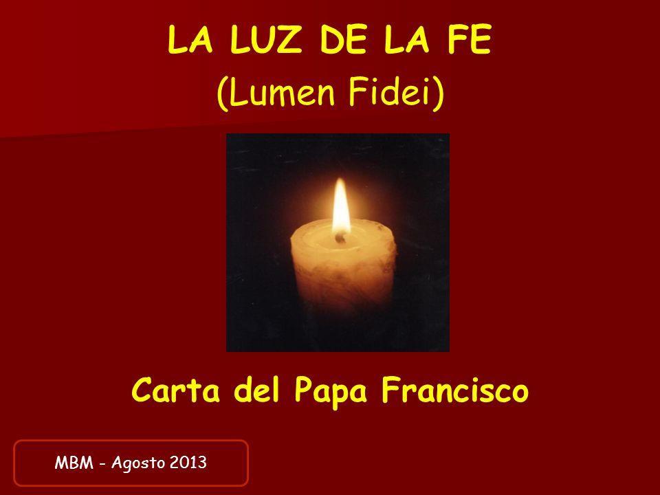 LA LUZ DE LA FE (Lumen Fidei) Carta del Papa Francisco MBM - Agosto 2013