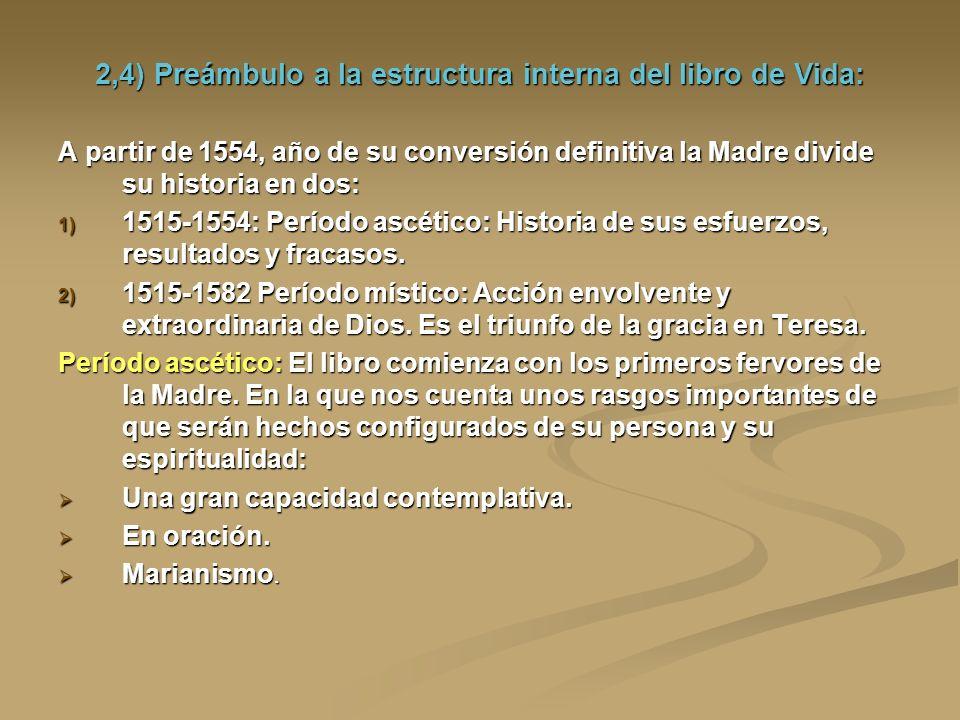 2,4) Preámbulo a la estructura interna del libro de Vida: A partir de 1554, año de su conversión definitiva la Madre divide su historia en dos: 1) 151