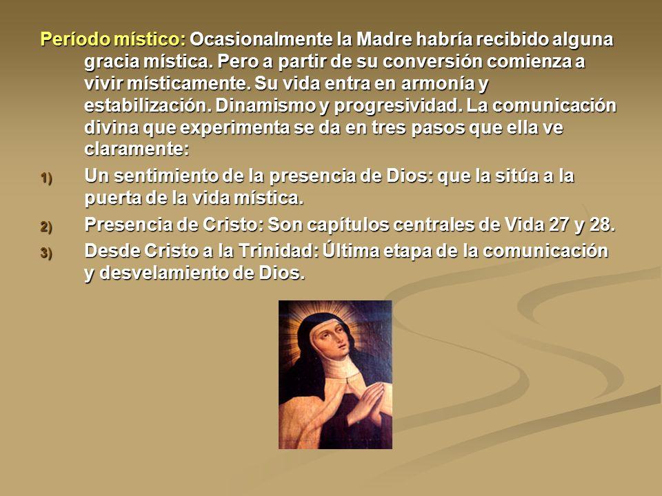 Período místico: Ocasionalmente la Madre habría recibido alguna gracia mística. Pero a partir de su conversión comienza a vivir místicamente. Su vida